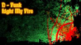D - Funk - Light My Fire