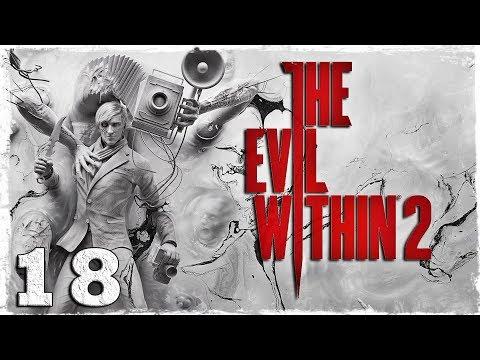 Смотреть прохождение игры The Evil Within 2. #18: Опять ты!??