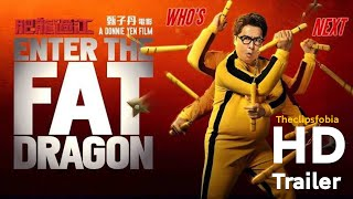 Enter The Fat Dragon 2020   Trailer   English   TheClipsFobia