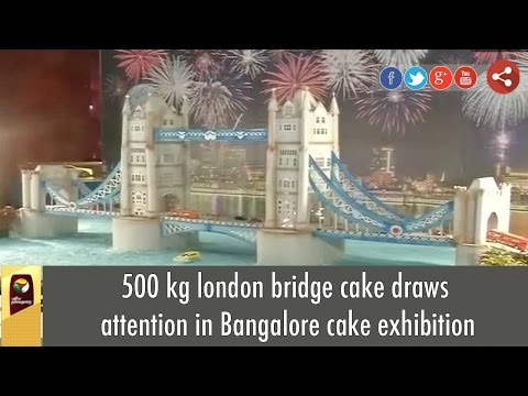 500 kg london bridge cake draws attention in Bangalore cake exhibition