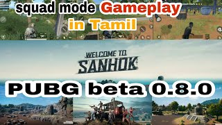 PUBG beta 0.8.0 (Tamil) squad mode gameplay on SANHOK and game download!!...