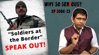 "Why So Serious? Ep 23: Now, ""Soldiers at the Border"" Speak Out!"