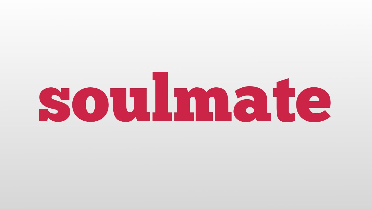 soulmate meaning and pronunciation
