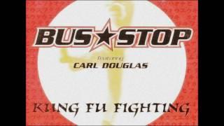 Bus Stop Kung Fu Fighting Featuring Carl Douglas Kung Fu Fighting Single