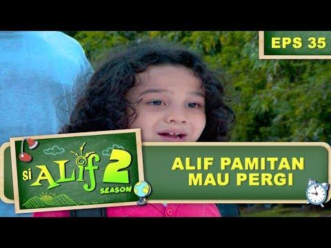 Alif Pamitan Mau Pergi – Si Alif Season 2 Eps 35 Part 2