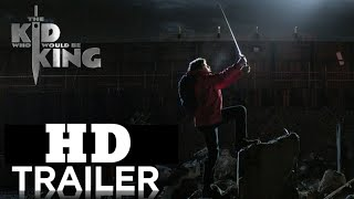 THE KID WHO WOULD BE KING - Trailer #1 (2019) | MOVIES TRAILER.