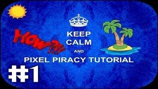 TUTORIAL PIXEL PIRACY - Part. 1 - Español