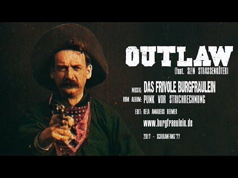 Das frivole Burgfräulein - Outlaw (feat. Slin Strassenköter) (Official Video)