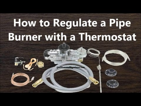 How to Regulate a Pipe Burner with a Thermostat