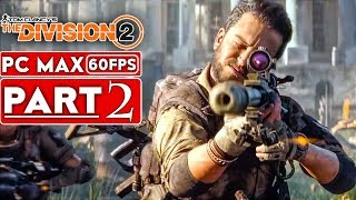 THE DIVISION 2 Gameplay Walkthrough Part 2 FULL GAME [1080p HD 60FPS PC] - No Commentary