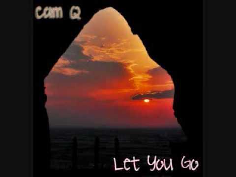Cam Q  Let You Go