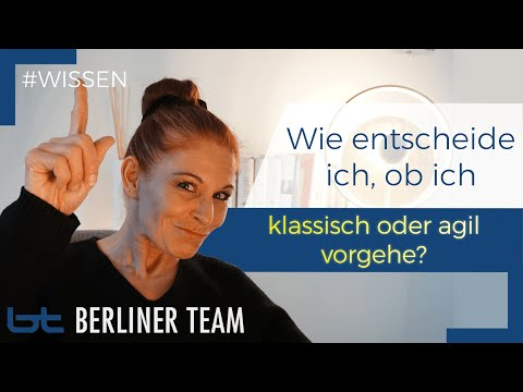 Projektmanagement: Wie entscheide ich, ob ich klassisch oder agil vorgehe? | berliner team