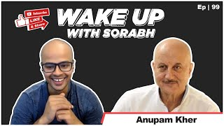 Anupam Kher On The Pandemic, Our Hair Style and More | Wake Up With Sorabh |