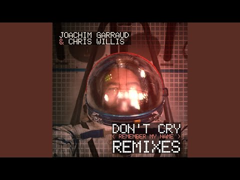 Don't Cry (Remember My Name) (Hatiras Remix)