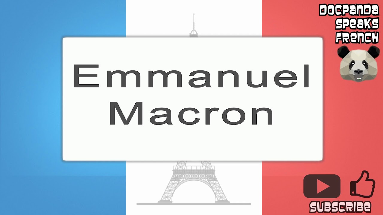 Emmanuel Macron How To Pronounce French Native Speaker Youtube
