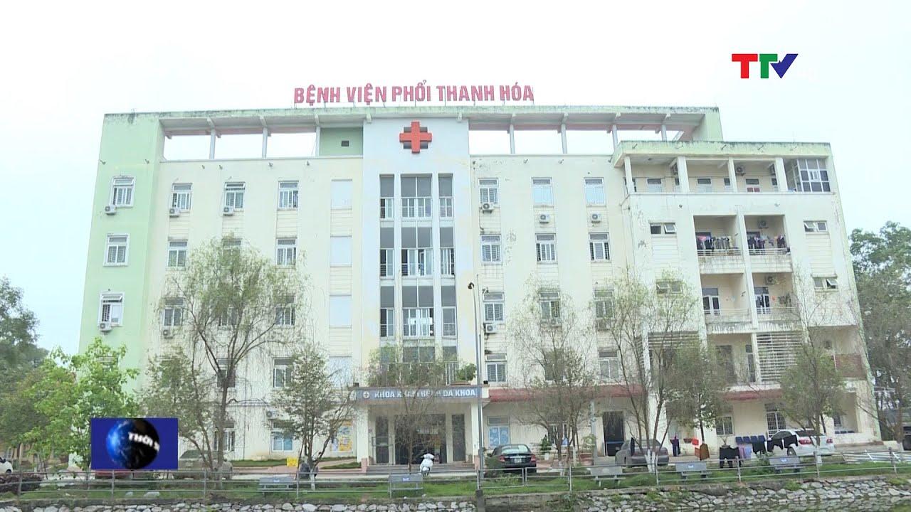 Bệnh viện phối Thanh Hóa chuẩn bị các điều kiện tiếp nhận, điều trị bệnh nhân COVID-19