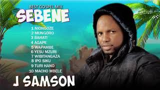 Sebene Best Gospel Mix of J samson 2021 (nonstop)