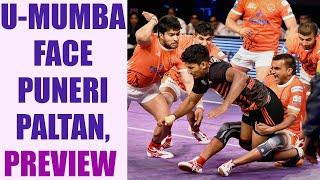 PKL 2017: U Mumba face Puneri Paltan, Match preview | Oneindia News