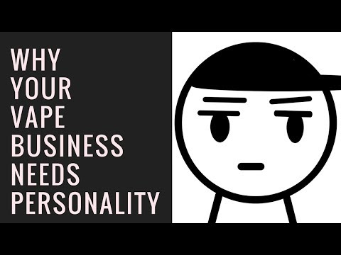 How Lack of Personality Will Kill Your Vape Business - E-Cig Marketing Tip