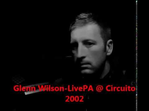 Glenn Wilson Live PA @ Circuito 2002