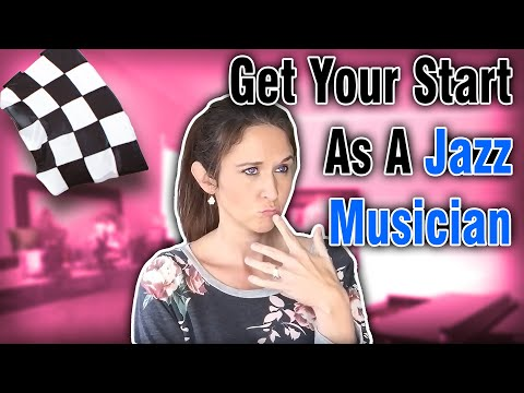 How To Get Your Start As A Jazz Musician