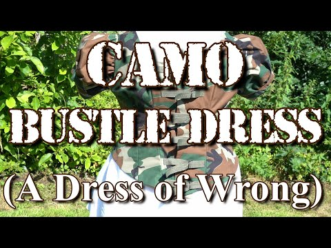 Camo Bustle: A Dress Of Wrong - Part 1: The Bodice