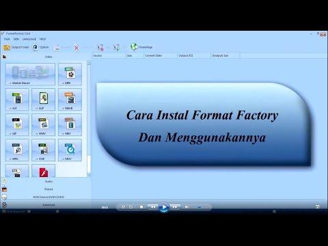 Cara Install Format Factory Dan Menggunakannya