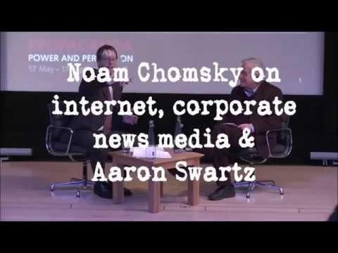 Noam Chomsky on internet, corporate  media & Aaron Schwartz