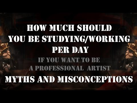 How Much Should You Work/Study Per Day if you Want to Be a Professional Artist - Myths and Burnout
