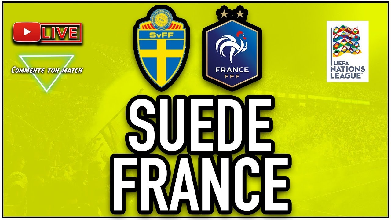 Direct Live Suede France Sweden France Ligue Des Nations Youtube