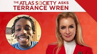 The Atlas Society Asks Terrance Wren