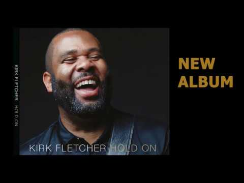Kirk Fletcher - Two Steps Forward (Official Video)