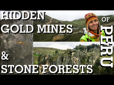 Hidden Gold Mines and Stone Forests of Northern Peru