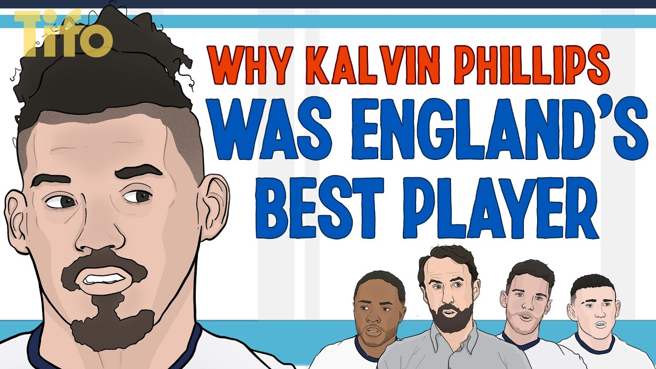 Why Kalvin Phillips was England's best player