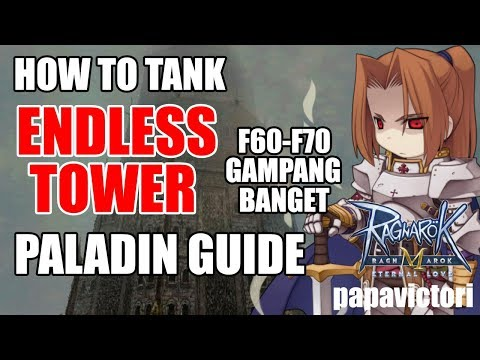 Ragnarok Mobile : Paladin Guide How to Tank Endless Tower F60-F70