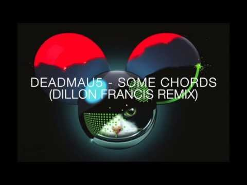 [ELECTRO HOUSE] Deadmau5 - Some Chords (Dillon Francis Remix)