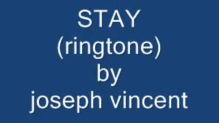 Stay  Ringtone  By Joseph Vincent.wmv