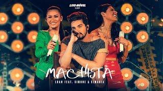 Baixar Luan Santana | Machista ft Simone e Simaria (Video Oficial) - Live-Móvel