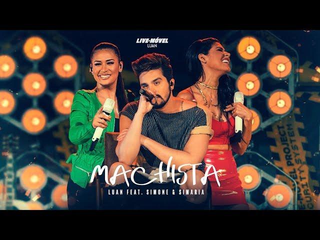Luan Santana | Machista ft Simone e Simaria (Video Oficial) - Live-Móvel