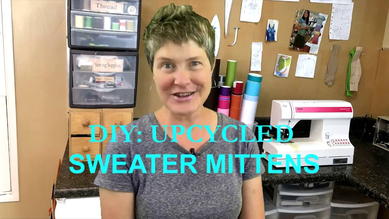 Diy Upcycled Sweater Mittens Class Youtube