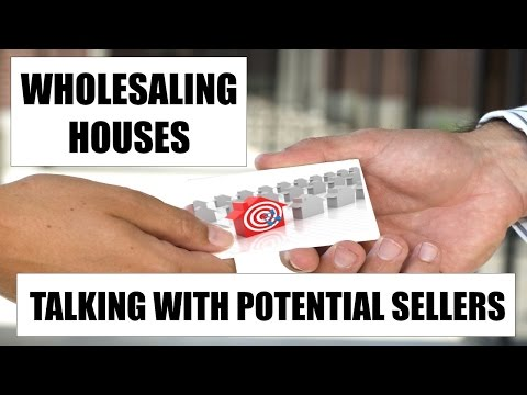 Wholesaling Houses - Talking With Potential Sellers