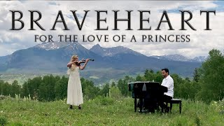 Braveheart Theme (For the love of a Princess)