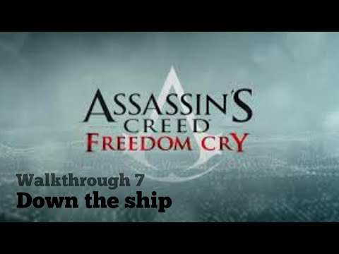 Assassin's Creed:Freedom Cry   Down the Ship  