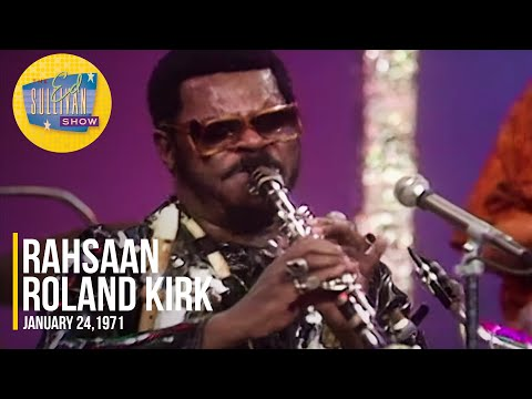 """Rahsaan Roland Kirk """"The Inflated Tears & Haitian Fight Song"""" on The Ed Sullivan Show"""