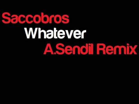Saccobros - Whatever (Ahmet Sendil Remix)