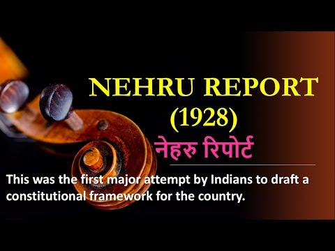 NEHRU REPORT, 1928[UPSC/SSC CGL/STATE PSC/ NDA/CDS/OTHER GOVERNMENT EXAMS]