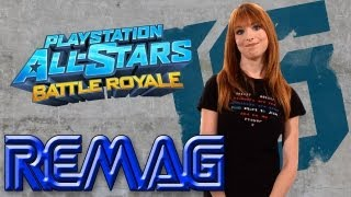 REMAG - Playstation All-Stars Battle Royale LEAKS, and the Future of E3 - w/ Lisa Foiles Ep 12