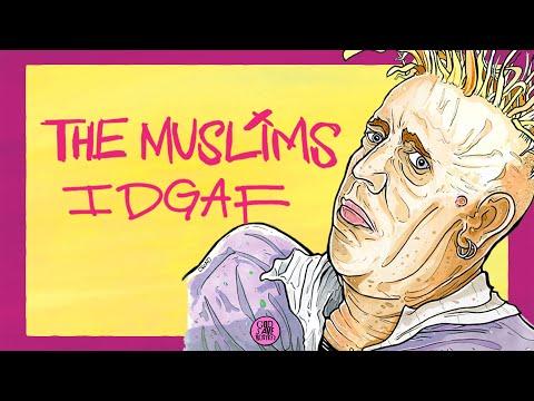 The Muslims (NC) – IDGAF