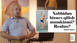 """Сардор Газиев «Хоббидан бизнес» • Сардор Газиев """"Бизнес на хобби"""""""
