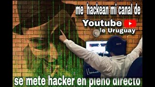 HACKEAN MI CANAL DE YOUTUBE EN DIRECTO| 100% REAL